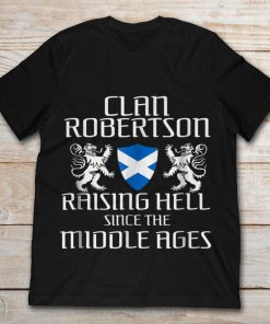 Clan Robertson Raising Hell Since The Middle Ages