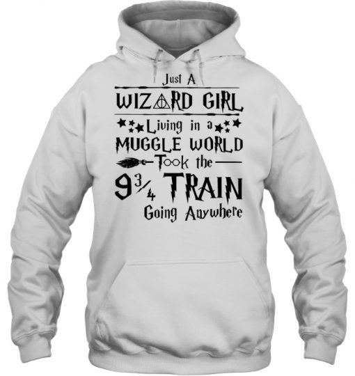 Harry Potter Just A Wizard Girl Living In A Muggle World Hoodie