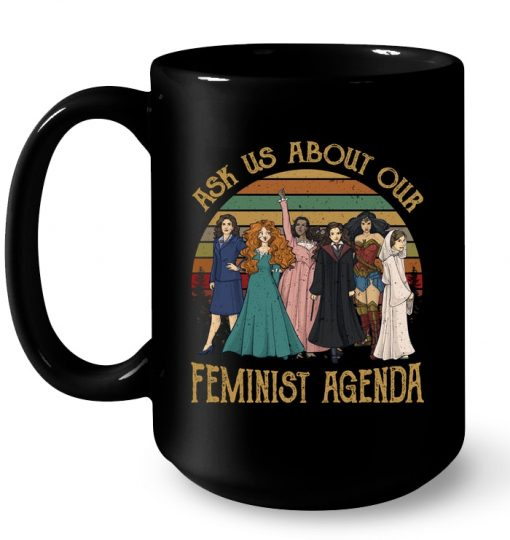 Ask Us About Our Feminist Agenda Mug