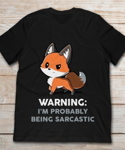 Cute Fox Warning I'm Probably Being Sarcastic