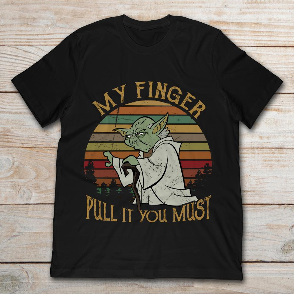 My Finger Pull It You Must Star Wars Yoda Vintage