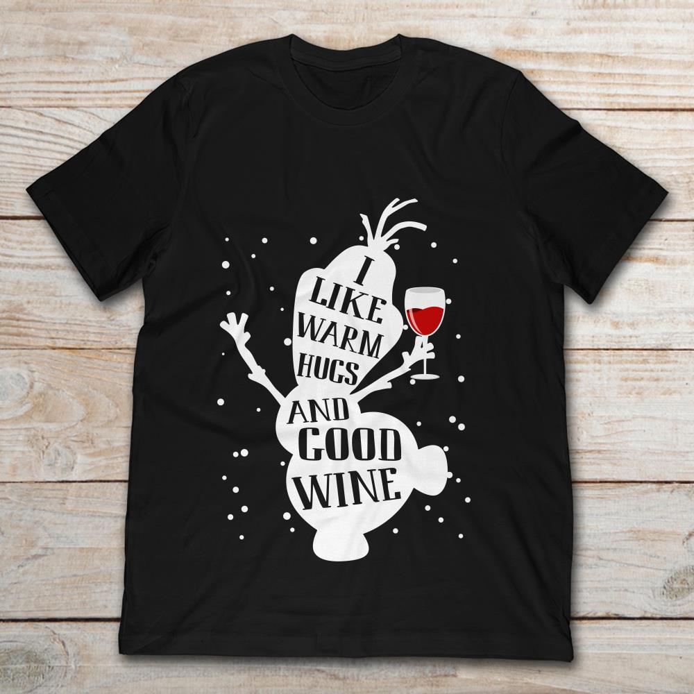 bfd0d067 Olaf Snowman Frozen I Like Warm Hugs And Good Wine Christmas T-Shirt ...