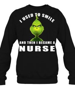 Nurse Christmas Sweater.Grinch I Used To Smile And Then I Became A Nurse Christmas