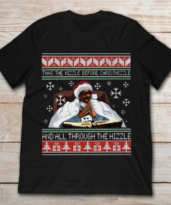 Snoop Dogg Twas The Nizzle Before Christmizzle And All Through The Hizzle