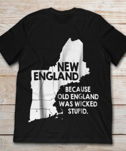 New England Because Old England Was Wicked Stupid