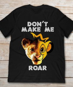 Simba The Lion King Don't Make Me Roar