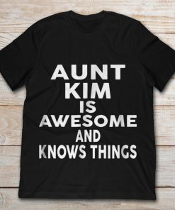 Aunt Kim Is Awesome And Knows Things