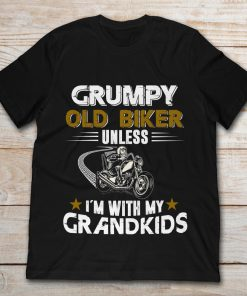 Motorcycle Biker Grumpy Old Biker Unless I'm With My Grandkids
