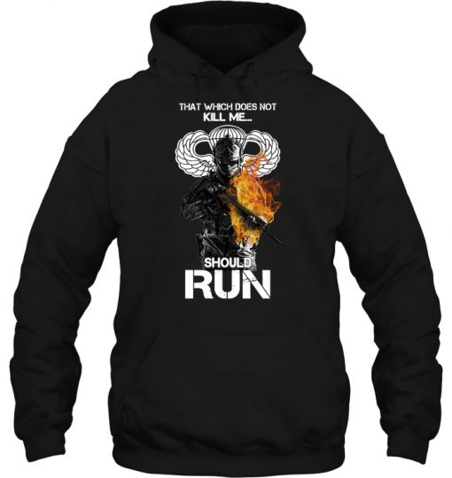 That Which Does Not Kill Me Should Run Airborne Wing Decal Military Soldier Hoodie
