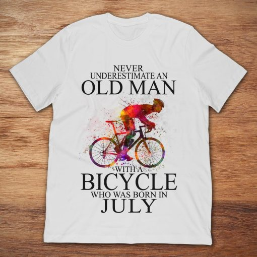 Never Underestimate An Old Man With A Bicycle Who Was Born In July