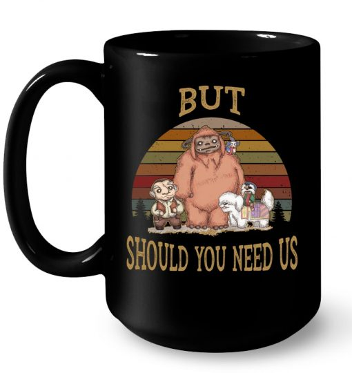But Should You Need Us Ludo Labyrinth And Friends Mug