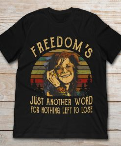 Janis Joplin Freedom's Just Another Word For Nothing Left To Lose Vintage