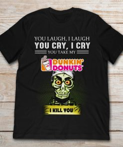 Achmed the Dead Terrorist You Laugh I Laugh You Cry I Cry You Take My Dunkin Donuts