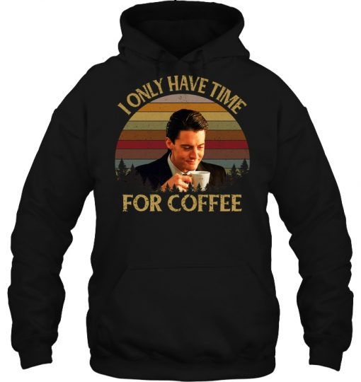 Dale Cooper I Only Have Time For Coffee Vintage Hoodie