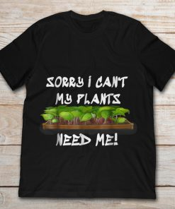 Vegetables Sorry I Can't My Plants Need Me
