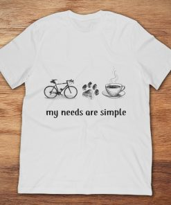 My Needs Are Simple Bicycle Dog And Coffee