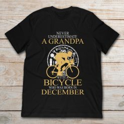 Never Underestimate A Grandpa With A Bicycle Who Was Born In December