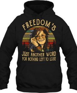 Janis Joplin Freedom's Just Another Word For Nothing Left To Lose Vintage Hoodie