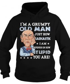 Jeff Dunham Walter I'm A Grumpy Old Man Just How Sarcastic I Am Depends On How Stupid You Are Hoodie
