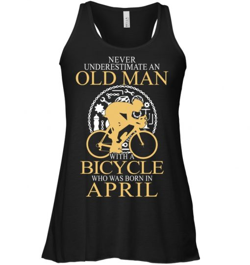 Never Underestimate An Old Man With A Bicycle Who Was Born In April Tank