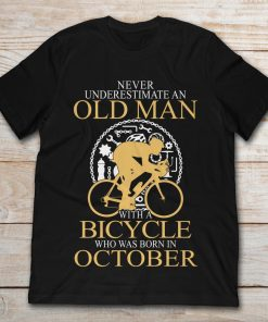 Cyclist Never Underestimate An Old Man With A Bicycle Who Was Born In October