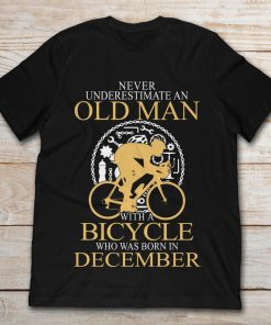 Cyclist Never Underestimate An Old Man With A Bicycle Who Was Born In December