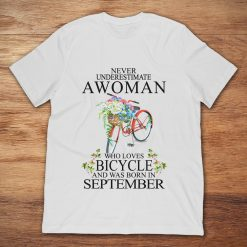 Never Underestimate A Woman Who Loves Bicycle And Was Born In September