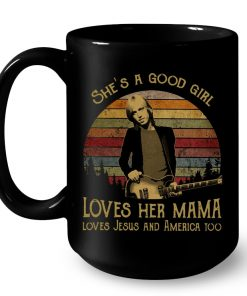Tom Petty She's A Good Girl Loves Her Mama Loves Jesus And America Too Mug