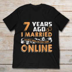 7 Years Ago I Married The Best Thing I've Ever Found Online