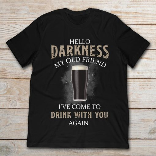 Hello Darkness My Old Friend I've Come To Drink With You Again Black Beer