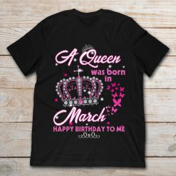 A Queen Was Born In March Happy Birthday To Me