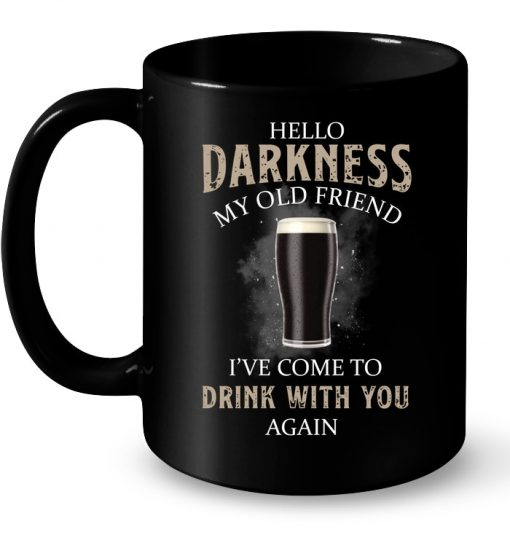 Hello Darkness My Old Friend I've Come To Drink With You Again Black Beer Mug