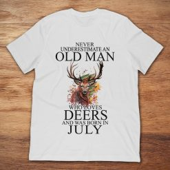 Never Underestimate An Old Man Who Loves Deers And Was Born In July