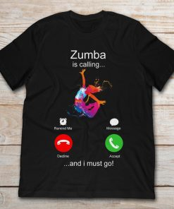 Zumba Is Calling And I Must Go