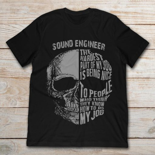 Skull Sound Engineer The Hardest Part Of My Job