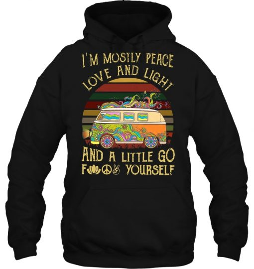 Hippie Bus I'm Mostly Peace Love And Light And A Little Go Fuck You Vintage Hoodie