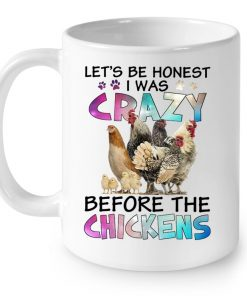 Let's Be Honest I Was Crazy Before The Chickens Dog Footprints Mug