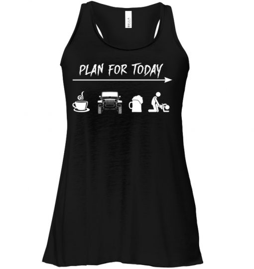 Plan For Today Coffee Jeep Beer Sex Tank