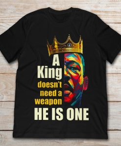 Martin Luther King A King Doesn't Need A Weapon He Is One