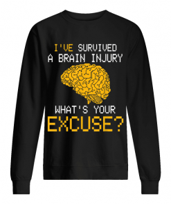 Awareness Awesome I've Survived Brain Injury What's Your Excuse Sweatshirt