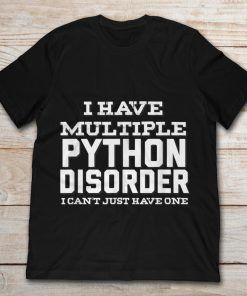 I Have Multiple Python Disorder I Can't Just Have One