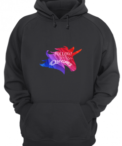 Follow Your Dreams Unicorn Journal Hoodie