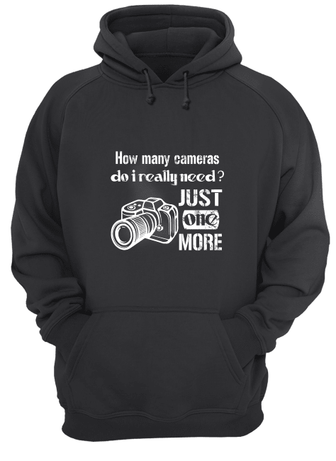 How Many Cameras Do I Really Need Just One More Hoodie