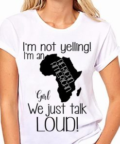 I'm Not Yelling I'm An African American Girl We Just Talk Loud