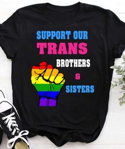LGBT Support Our Trans Brothers And Sisters