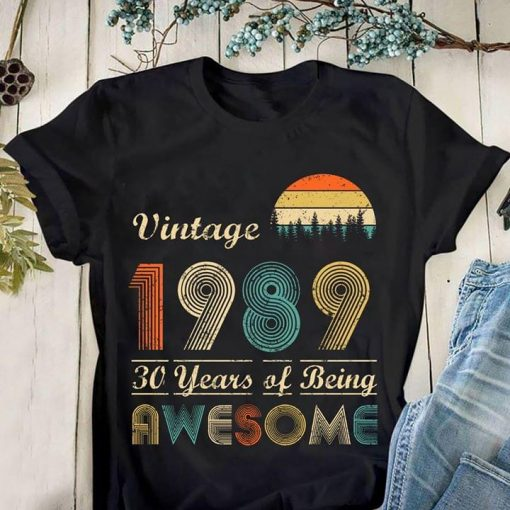 Vintage 1989 30 Years Of Being Awesome