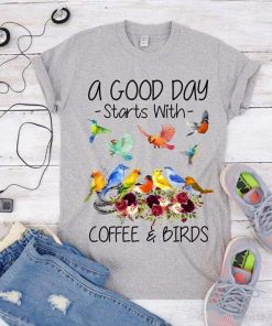 A Good Day Starts With Coffee And Birds