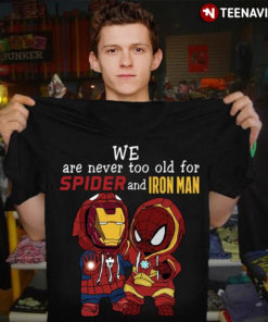 We Are Never Too Old For Spider And Iron Man
