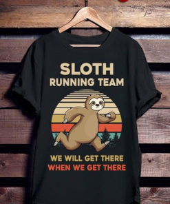 Sloth Running Team We Will Get There When We Get There