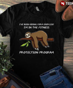 Sloth I've Been Hiding Form Exercise I'm In The Fitness Protection Program